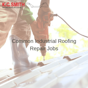 Common Industrial Roofing Repair Jobs
